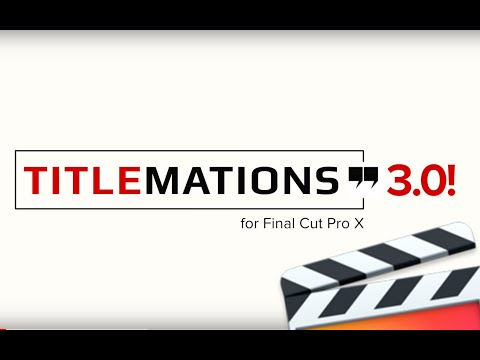 TitleMations 3.0 for Final Cut Pro X
