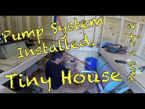 Tiny House -  Water pump system installed. Part 1 of 2