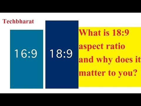 What is 18:9 Aspect ratio Smartphones? (Hindi)