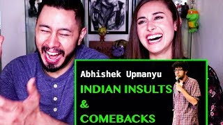 ABHISHEK UPMANYU | INDIAN INSULTS & COMEBACKS | Stand-up Comedy | Reaction!