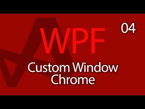 C# WPF UI Tutorials: 04 - Custom Window Chrome and Styles