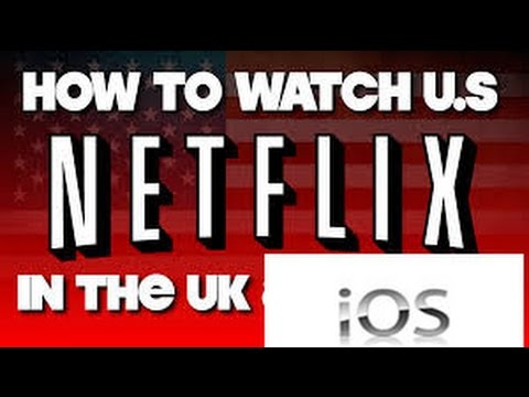 how 2wo get american netflix in uk canada for ipad ipod iphone