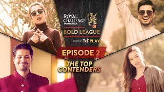 Royal Challenge Sports Drink Bold League Season 2 | EP 2 | The Top Contenders