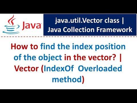 Java : Collection Framework : Vector (IndexOf  Overloaded method)
