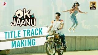 making of ok jaanu title track  aditya roy kapur  shraddha kapoor  ar rahman  gulzar
