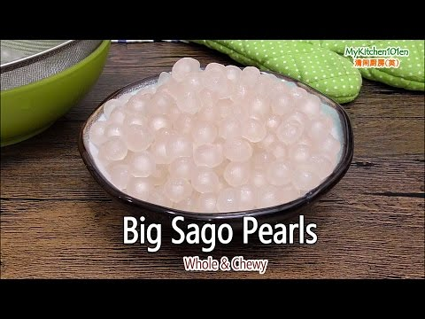 How to Cook Big Sago Pearls-Whole & Chewy | MyKitchen101en
