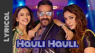 Hauli hauli de de pyaar de  lyrics   Ajay Devgn, Tabu, Rakul   Neha Kakkar, lyrics with BL