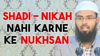 Shadi - Nikah Nahi Karne Ke Nukhsaan By Adv. Faiz Syed