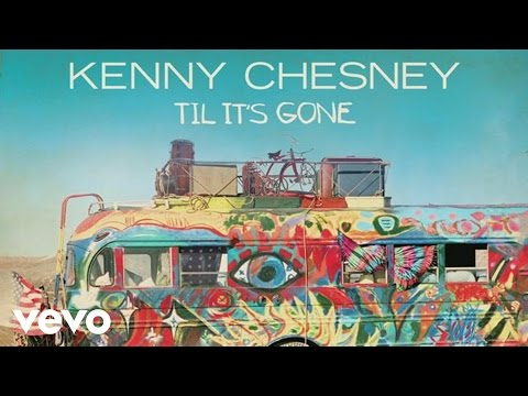 Kenny Chesney - Til It's Gone (Audio)