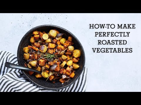How-to Make Perfectly Roasted Vegetables: Tips and Tricks