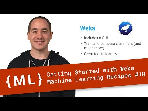 Getting Started with Weka - Machine Learning Recipes #10
