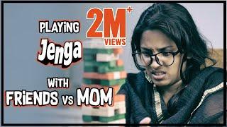 Playing JENGA with Friends vs MOM || Mahathalli