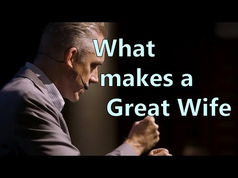 What makes a Great Wife - Jordan Peterson