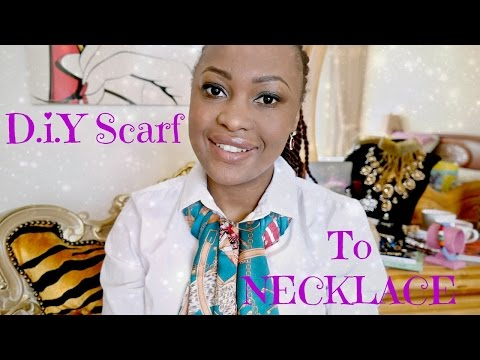 HOW TO: D.I.Y SCARF TO NECKLACE