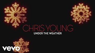 Chris Young - Under the Weather (Audio)