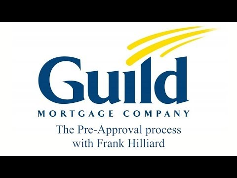 Getting Pre Approved for a loan with Guild Mortgage