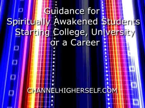 Guidance for Spiritually Awakened Students Entering College, University or a Career