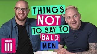Download Things Not To Say To Bald Men Video