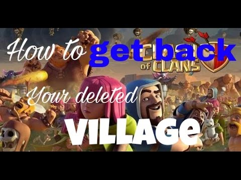 How to get back your deleted COC village