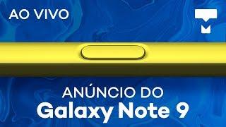 Anúncio do Galaxy Note 9 - Transmissão ao vivo com tradução simultânea - TecMundo