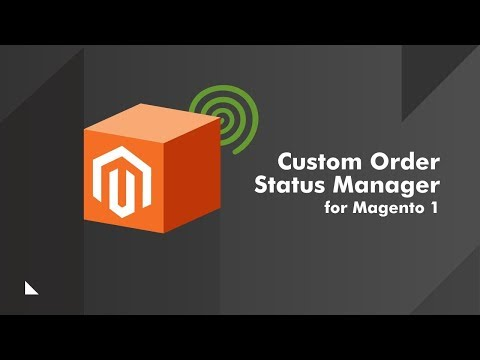 How to Add Payment & Shipping Statuses in Magento® with the Order Status Extension