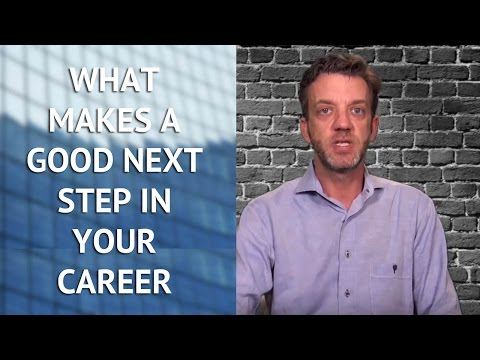 What Makes a Good Next Step in Your Career