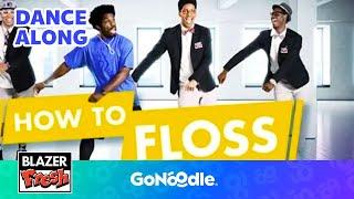 How To Floss - Blazer Fresh   GoNoodle