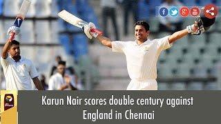 IND vs Eng 5th Test: Karun Nair Scores Double Century in Chennai