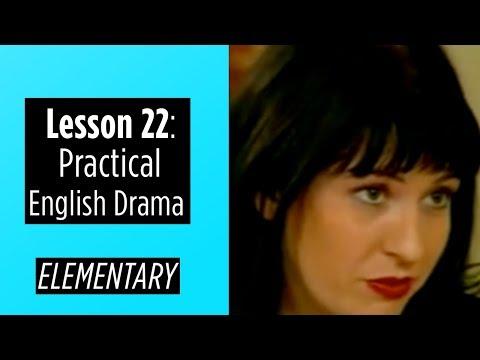 Elementary Level - Lesson 22 - Practical English Drama