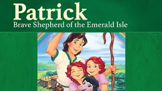 Patrick: Brave Shepherd of the Emerald Isle | The Saints and Heroes Collection