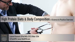High Protein Diets and Body Composition: A Science to Practice Overview