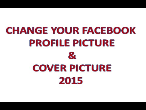 How to change facebook profile picture & cover photo 2015