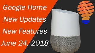 Google Home New Updates and New Features for June 24, 2018