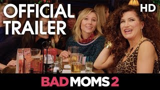 BAD MOMS 2 | Official Red Band Trailer | 2017 [HD]