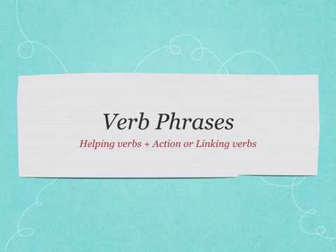 Easy Grammar Plus: Lesson 015 Verb Phrases