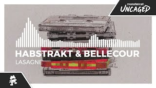 Habstrakt & Bellecour - Lasagne [Monstercat Release]