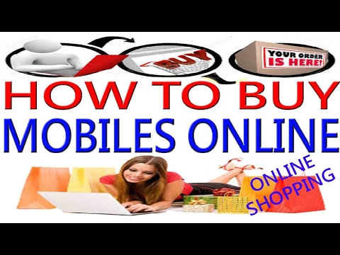 How to buy Mobile Phone Online,Buy online mobile.Best Site to buy mobile,iPad,iPhone,Desktop,Laptop