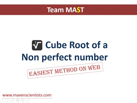 How to find Cube Root of a number which is not perfect cube ? | Team MAST