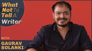 What Not To Tell A Writer | Gaurav Solanki | Article 15 | Film Companion