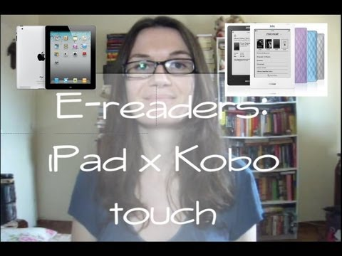e-readers: iPad x Kobo touch    (Reloaded)