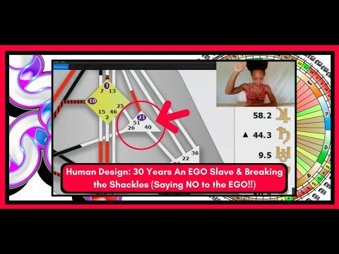 Human Design: 30 Years An EGO Slave & Breaking the Shackles (Saying NO to the EGO!!)