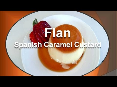 How to make FLAN the Spanish Caramel Custard Dessert