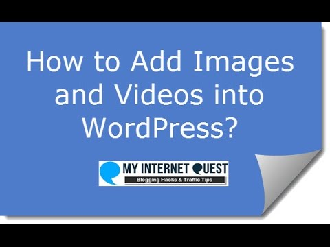 How to Embed Images and Videos in WordPress?
