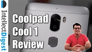 Coolpad Cool 1 Review- Is It Worth Buying? | Intellect Digest