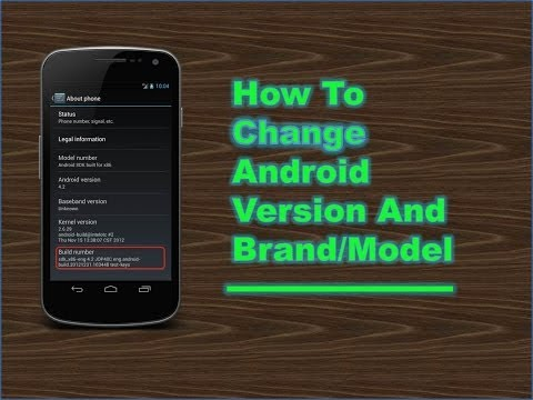 How To Change Android Version And Brand