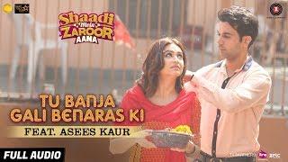Tu Banja Gali Benaras Ki Feat. Asees Kaur - Full Audio | Shaadi Mein Zaroor Aana | Rajkummar, Kriti