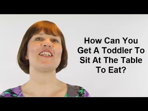 How Can You Get A Toddler To Sit At The Table To Eat? (Raising Toddlers #18)