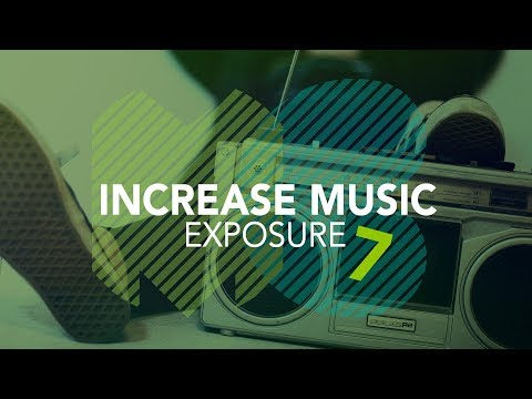 7 Tips on How to Increase your Music's Exposure: Music Biz 101
