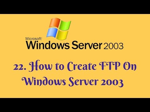 22. How to Create FTP On Windows Server 2003 | Windows Server 2003 the way to create FTP
