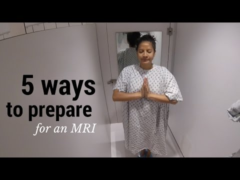 5 ways to prepare for an MRI